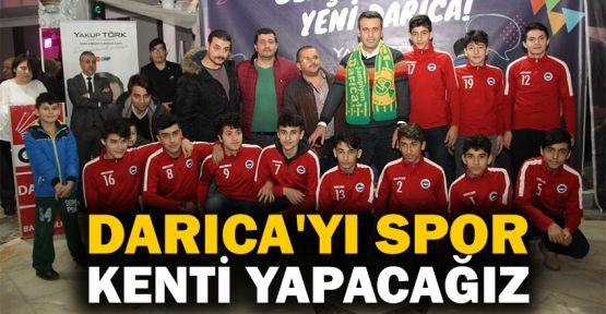 Törk: Darıca'yı spor kenti yapacağız