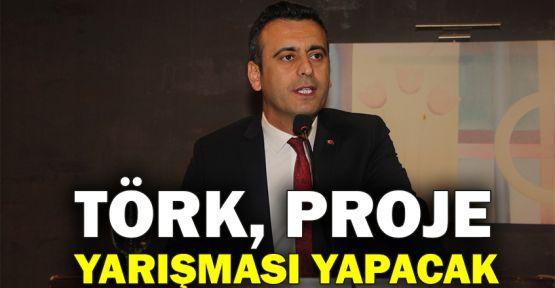 Törk proje yarışması yapacak