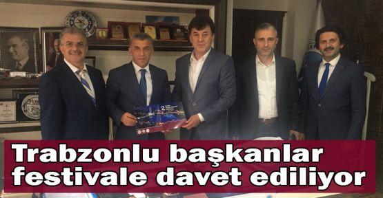 Trabzonlu başkanlar festivale davet ediliyor