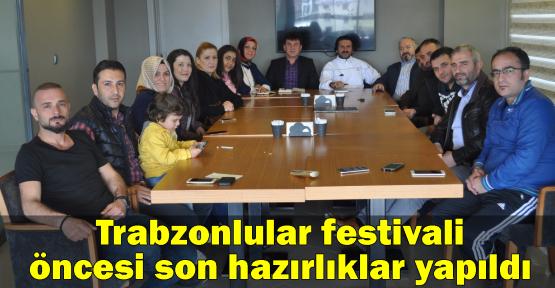 Trabzonlular festivali öncesi son hazırlıklar yapıldı