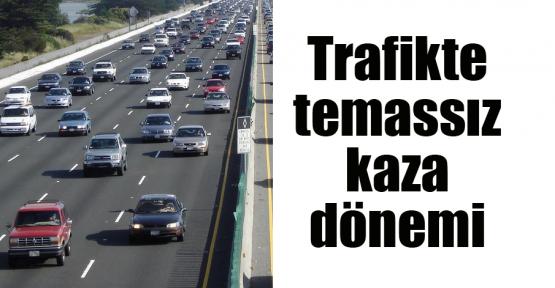 Trafikte temassız kaza dönemi