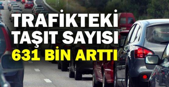 Trafikteki taşıt sayısı 631 bin arttı