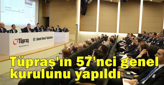 Tüpraş'ın 57'nci genel kurulunu yapıldı