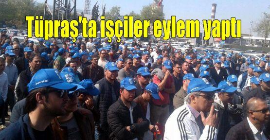 Tüpraş'ta işçiler eylem yaptı