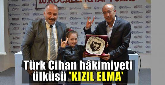 Türk Cihan hâkimiyeti ülküsü 'Kızıl Elma'