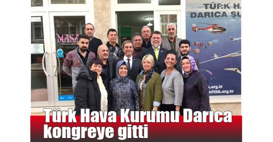 Türk Hava Kurumu Darıca kongreye gitti