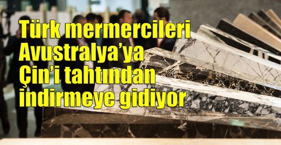 Türk mermercileri Avustralya'ya, Çin'i tahtından indirmeye gidiyor
