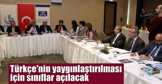 Türkçe'nin yaygınlaştırılması için sınıflar açılacak