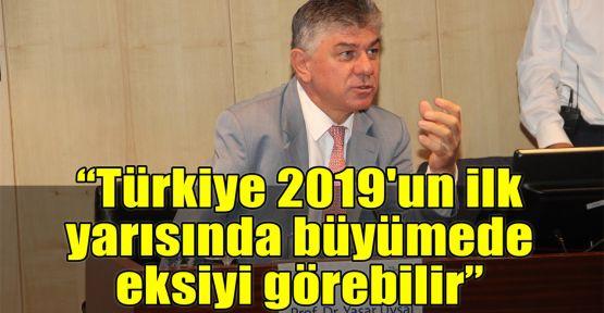 Türkiye 2019'un ilk yarısında büyümede eksiyi görebilir