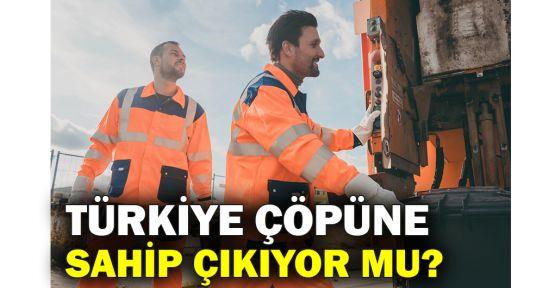 Türkiye çöpüne sahip çıkıyor mu?
