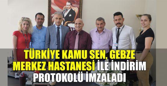 Türkiye Kamu Sen, Gebze Merkez Hastanesi ile indirim protokolü imzaladı