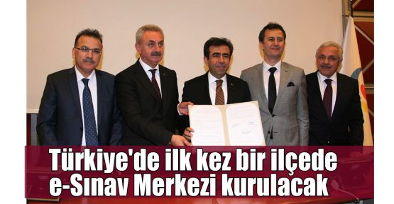 Türkiye'de ilk kez bir ilçede e-Sınav Merkezi kurulacak