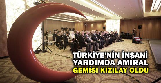 Türkiye'nin insani yardımda amiral gemisi Kızılay oldu
