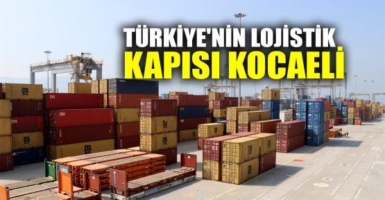 Türkiye'nin lojistik kapısı Kocaeli