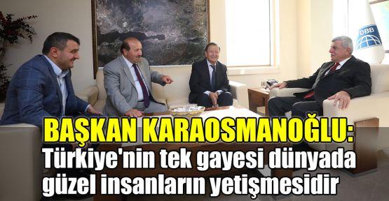 Karaosmanoğlu: Türkiye'nin tek gayesi dünyada güzel insanların yetişmesidir