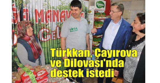 Türkkan, Çayırova ve Dilovası'nda destek istedi