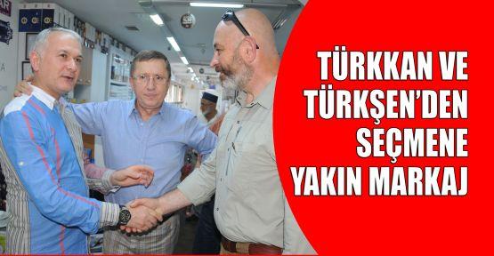 Türkkan ve Türkşen'den yakın markaj