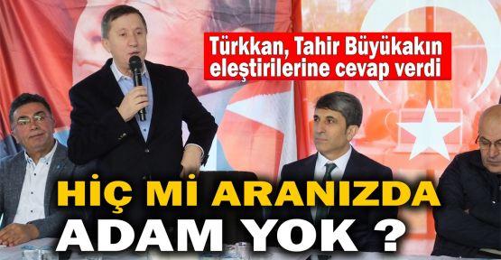 Türkkan:Tahir Büyükakın kötü adam demedim