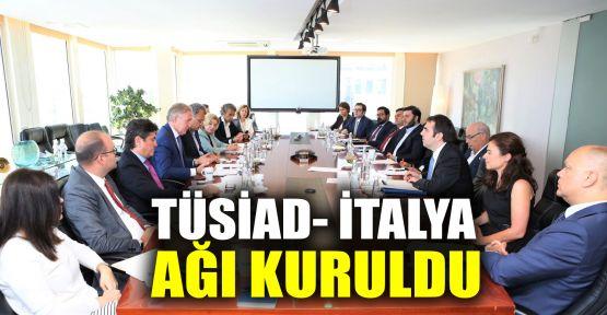 TÜSİAD- İtalya Ağı kuruldu