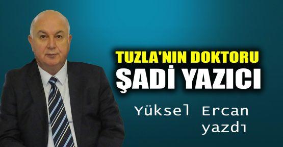 Tuzla'nın doktoru Şadi Yazıcı