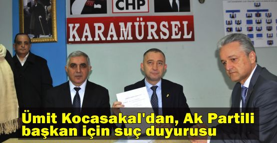 Ümit Kocasakal'dan, Ak Partili başkan için suç duyurusu