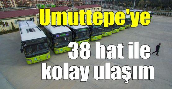 Umuttepe'ye 38 hat ile kolay ulaşım