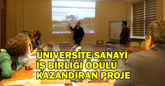 Üniversite sanayi iş birliği ödülü kazandıran proje