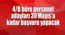 4/B büro personel adayları 30 Mayıs'a kadar başvuru yapacak