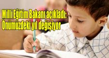 Milli Eğitim Bakanı açıkladı: Önümüzdeki yıl değişiyor