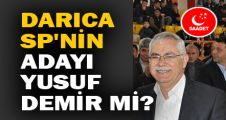 Darıca SP'nin adayı Yusuf Demir mi?