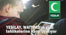 YEŞİLAY, WATTPAD'ın gizli tehlikelerine karşı uyarıyor