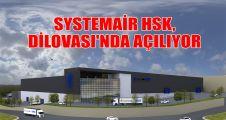 Systemair HSK, Dilovası'nda açılıyor