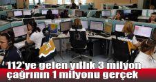 112'ye gelen yıllık 3 milyon çağrının 1 milyonu gerçek