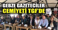 Gebze Gazeteciler Cemiyeti TGF'de