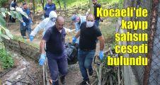 Kocaeli'de kayıp şahsın cesedi bulundu