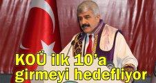 KOÜ Türkiye'nin ilk 10 üniversitesi arasına girmeyi hedefliyor