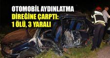 Otomobil aydınlatma direğine çarptı: 1 ölü, 3 yaralı