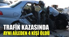 Trafik kazasında aynı aileden 4 kişi öldü