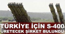 Türkiye için S-400 üretecek şirket bulundu