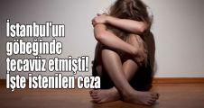 İstanbul'un göbeğinde tecavüz etmişti! İşte istenilen ceza