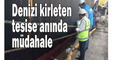 Denizi kirleten tesise anında müdahale
