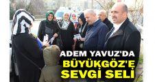 Adem Yavuz'da, Büyükgöz'e sevgi seli