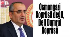 Akar: Osmangazi Köprüsü'nün kazancı devlete bedel