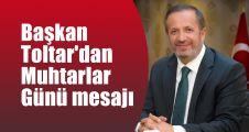 Başkan Toltar'dan Muhtarlar Günü mesajı