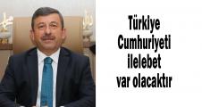 Karabacak:Türkiye Cumhuriyeti ilelebet var olacaktır