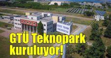 GTÜ Teknopark kuruluyor!