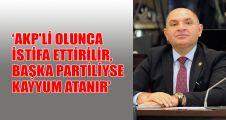 AKP'li olunca istifa ettirilir, başka partiliyse yerine kayyum atanır
