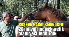 Başkan Karaosmanoğlu:  20 milyon metrekarelik alanı yeşillendirdik