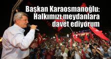Başkan Karaosmanoğlu: Halkımızı meydanlara davet ediyorum