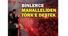 Binlerce mahalleliden Törk'e destek